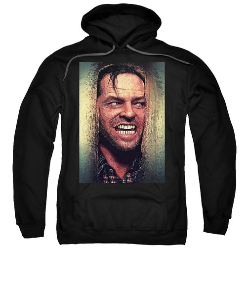 Here's Johnny - The Shining  Sweatshirt by Taylan Apukovska