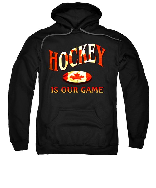 Hockey Is Our Game - Canadian Icehockey Tshirt Sweatshirt by Art America Gallery Peter Potter