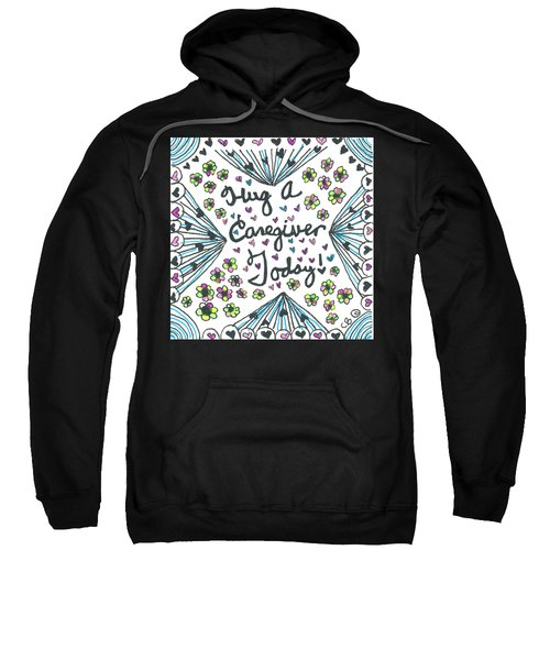 Hug A Caregiver Sweatshirt