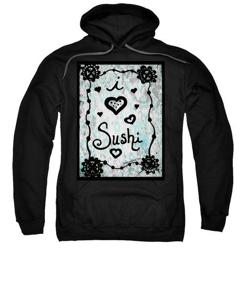 I Heart Sushi Sweatshirt