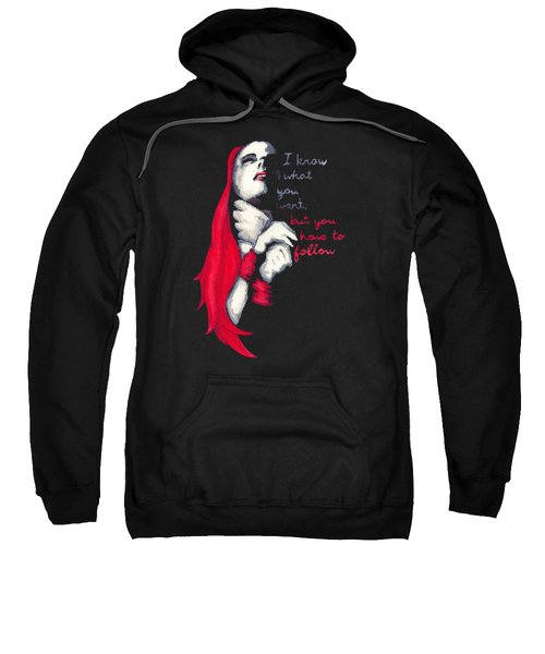 I Know What You Want  Sweatshirt