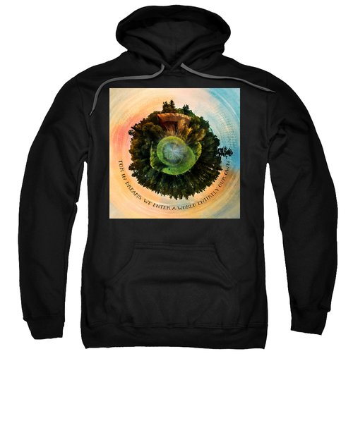 In Dreams A World Entirely Our Own Orb Sweatshirt