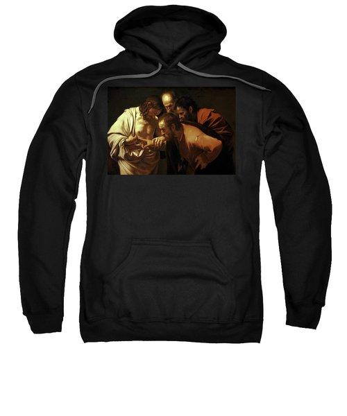 Incredulity Of Saint Thomas Sweatshirt