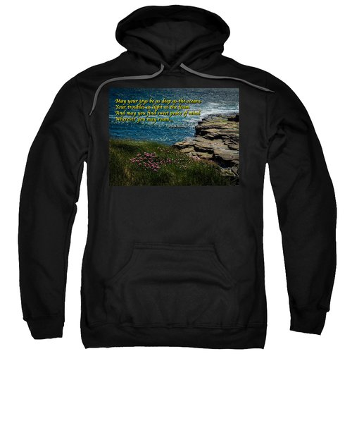 Sweatshirt featuring the photograph Irish Blessing - May Your Joys Be As Deep... by James Truett