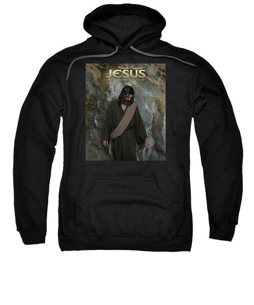 Jesus Christ- Rise And Walk With Me Sweatshirt