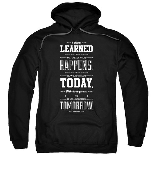 Lab No. 4 I've Learned That No Matter Maya Angelou Inspirational Quote  Sweatshirt