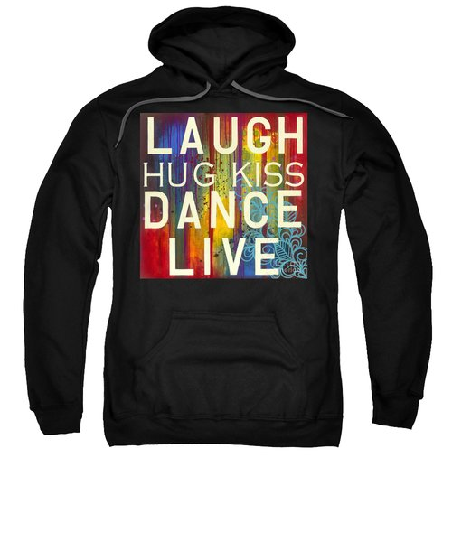 Sweatshirt featuring the painting Laugh Hug Kiss Dance Live by Carla Bank