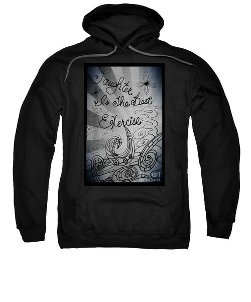 Laughter Is The Best Exercise Sweatshirt