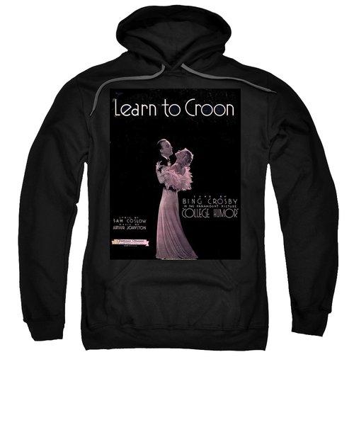 Learn To Croon Sweatshirt