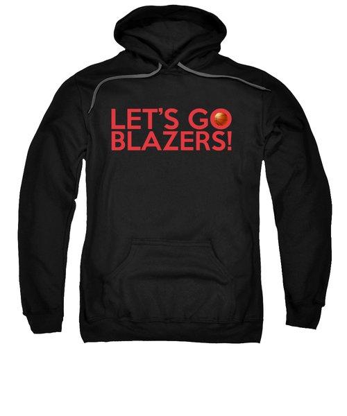 Let's Go Blazers Sweatshirt