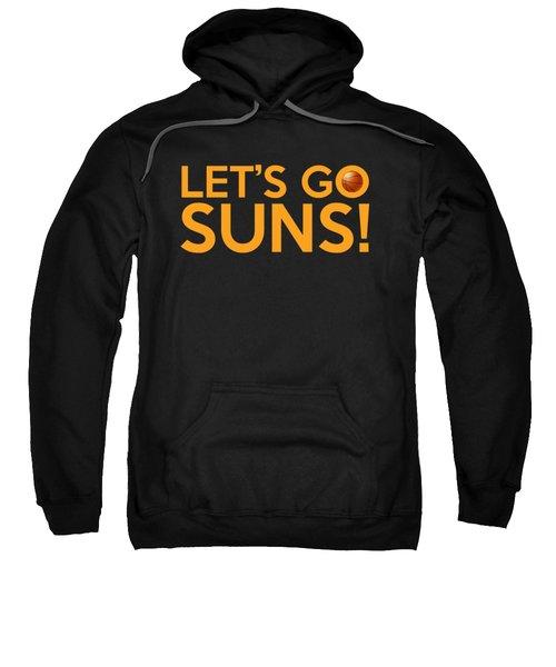 Let's Go Suns Sweatshirt by Florian Rodarte