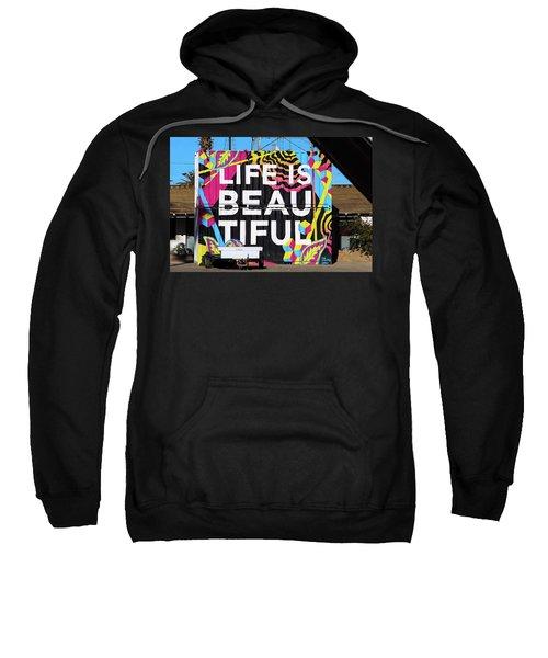 Life Is Beautiful Sweatshirt
