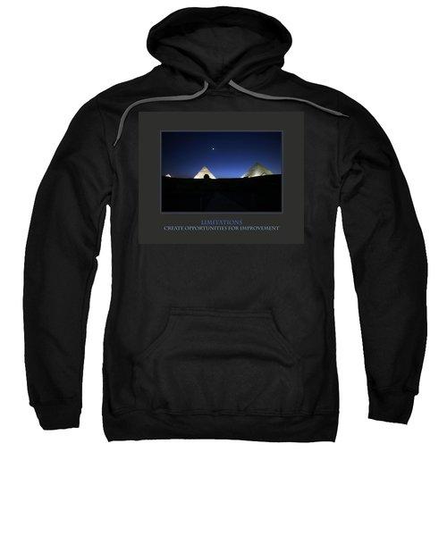 Limitations Create Opportunities For Improvement Sweatshirt