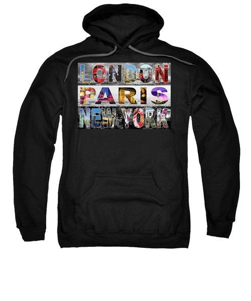 Sweatshirt featuring the digital art London Paris New York by Adam Spencer