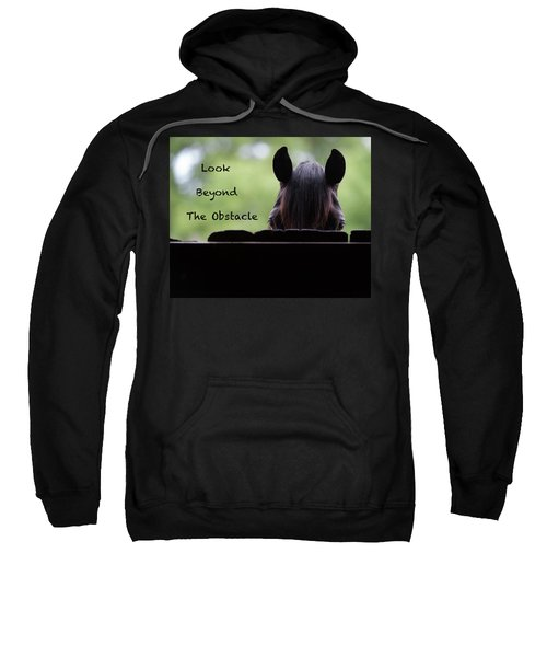Look Beyond The Obstacle Sweatshirt