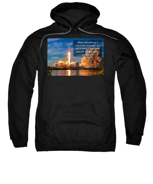 Motivational Elon Musk Quote Falcon Heavy Rocket Launch Sweatshirt