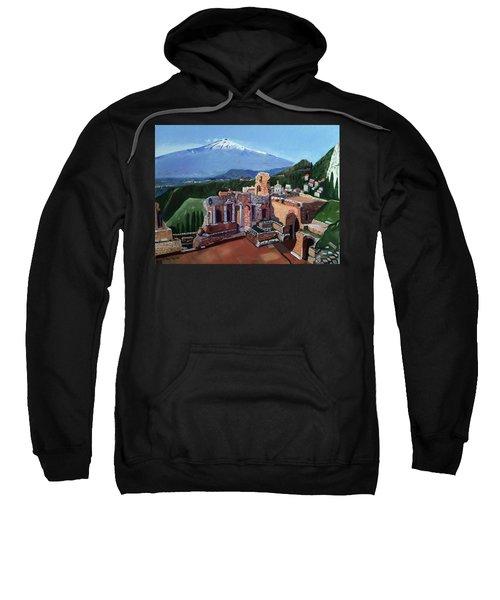 Mount Etna And Greek Theater In Taormina Sicily Sweatshirt
