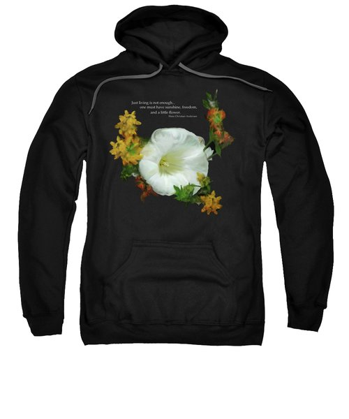 Need A Little Flower Sweatshirt