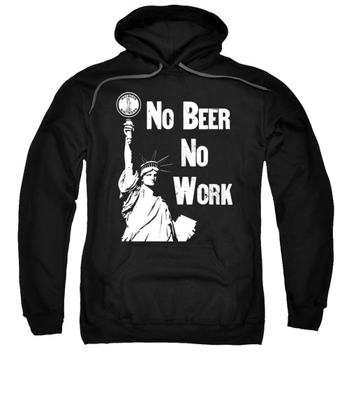No Beer - No Work - Anti Prohibition Sweatshirt by War Is Hell Store