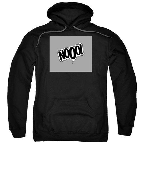Nooo Sweatshirt
