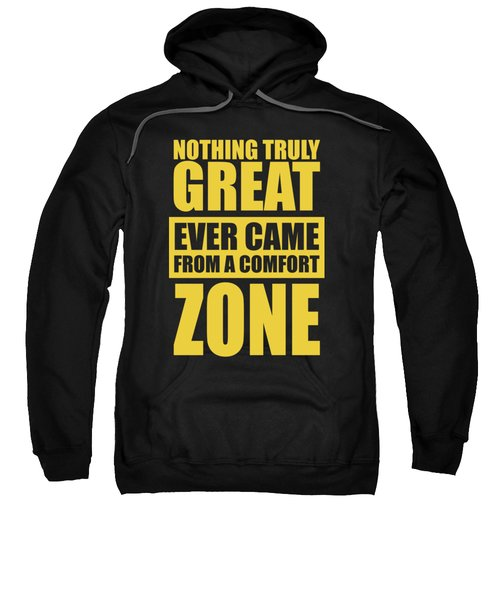 Nothing Great Ever Came From A Comfort Zone Life Inspirational Quotes Poster Sweatshirt