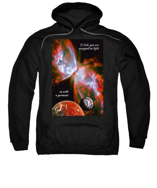 O God, You Are Wrapped In Light Sweatshirt