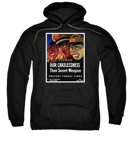 Our Carelessness - Their Secret Weapon Sweatshirt