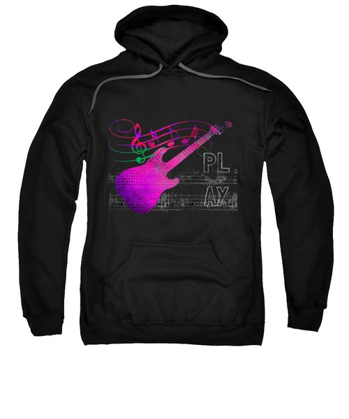 Sweatshirt featuring the digital art Play 5 by Guitar Wacky