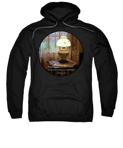 Proverbs 24 3 Through Wisdom Is An House Builded Sweatshirt
