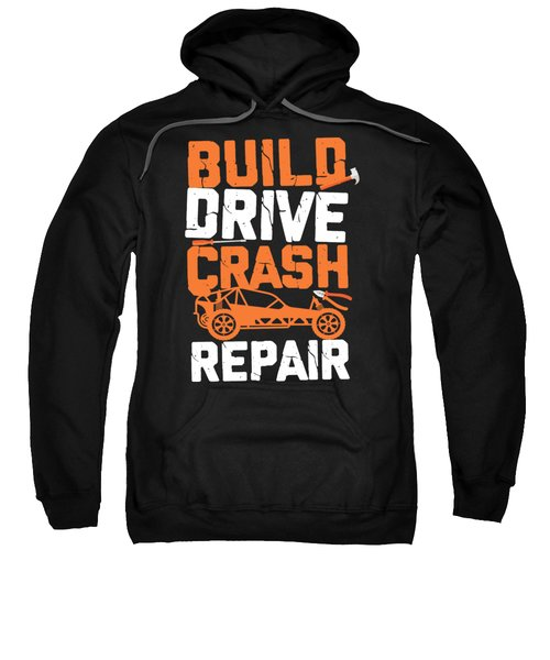 Rc Race Car Build Drive Crash Remote Control Funny Car Repair Sweatshirt
