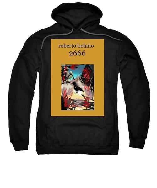 Roberto Bolano 2666 Poster  Sweatshirt