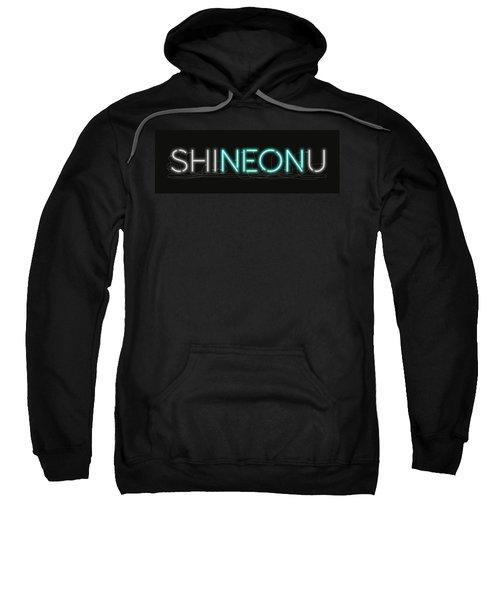 Shineonu - Neon Sign 1 Sweatshirt