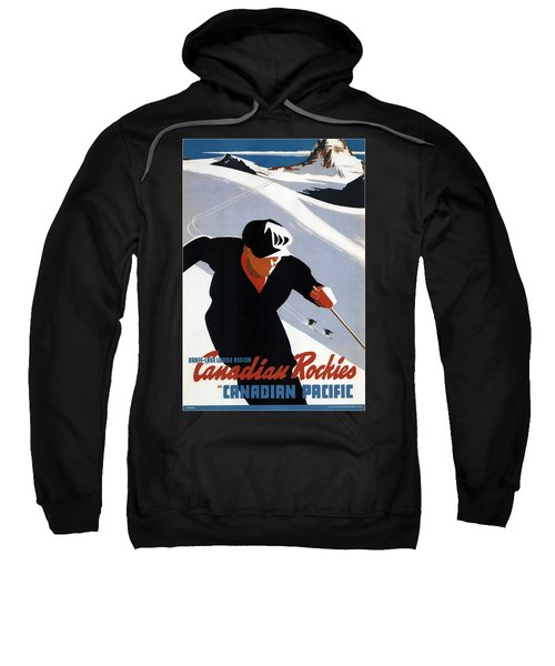 Skiing In The Canadian Rockies - Canadian Pacific - Retro Travel Poster - Vintage Poster Sweatshirt