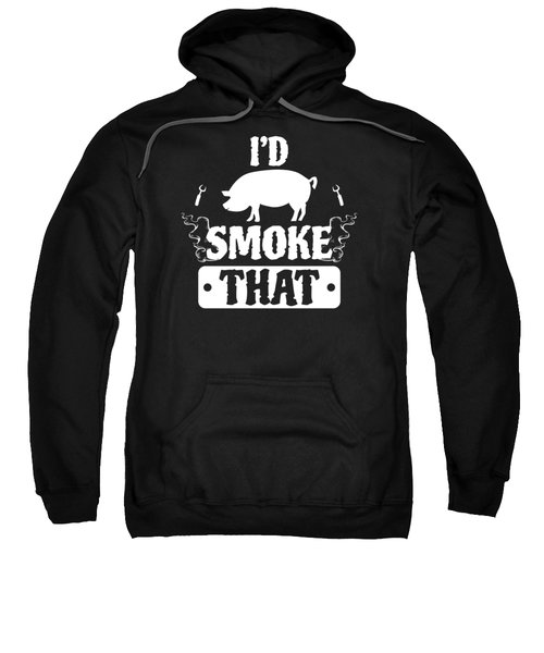 Smoke That Pig Griller Bbq Barbecue Gift Sweatshirt