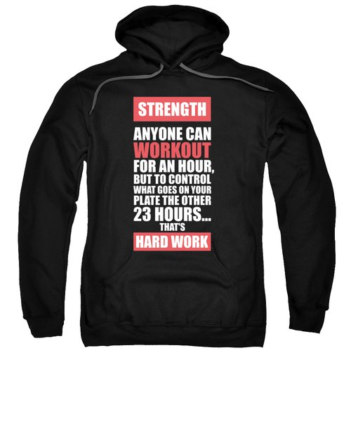 Strength Anyone Can Workout For An Hour Gym Motivational Quotes Poster Sweatshirt