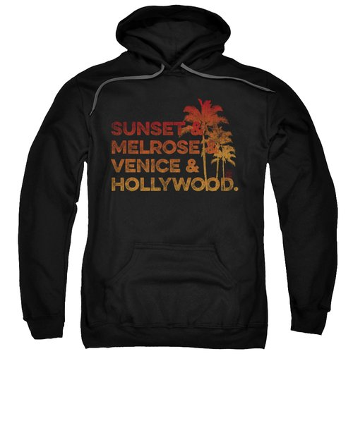 Sunset And Melrose And Venice And Hollywood Sweatshirt