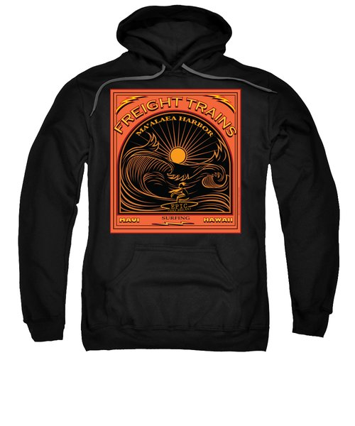 Surfer Freight Trains Maui Hawaii Sweatshirt