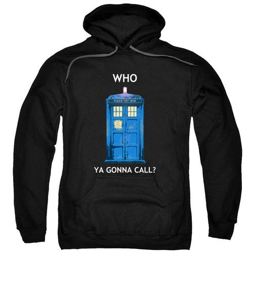 Tardis - Who Ya Gonna Call Sweatshirt