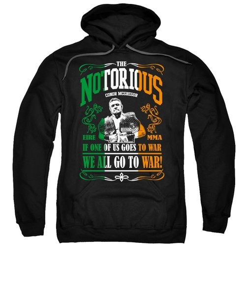 Th Notorious Conor Mcgregor Inspired Design If One Of Us Goes To War We All Go To War Sweatshirt