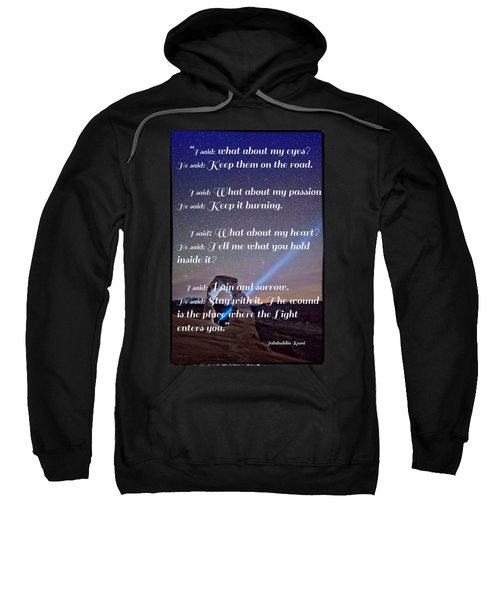 The Wound Is The Place Where The Light Enters You - Rumi  Sweatshirt