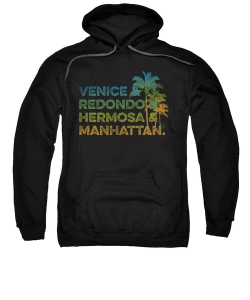 Venice And Redondo And Hermosa And Manhattan Sweatshirt by SoCal Brand