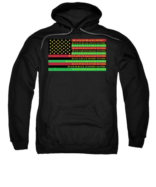 What About Black On Black Living? Sweatshirt