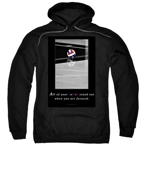 When You Are Focused Sweatshirt