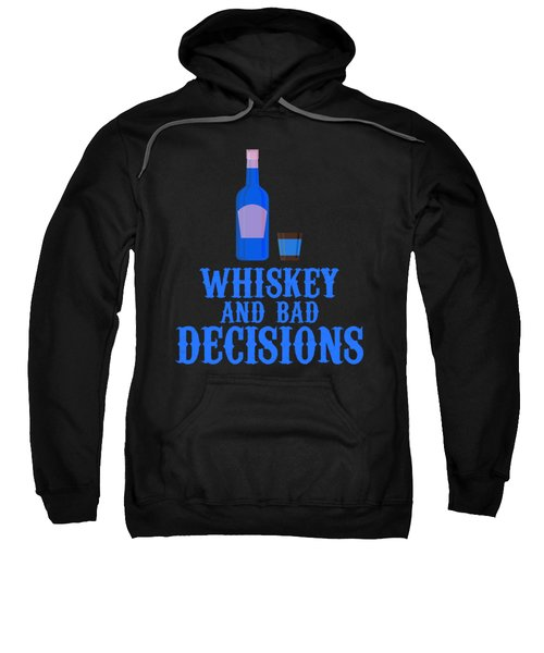 Whiskey And Bad Decisions Blue Sweatshirt