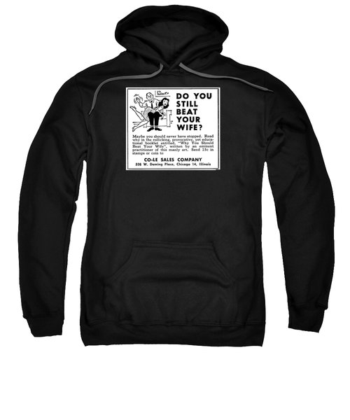 Sweatshirt featuring the digital art Why You Should Beat Your Wife by Reinvintaged