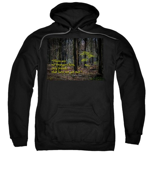 Sweatshirt featuring the photograph Yeats Quote-there Are No Strangers... by James Truett