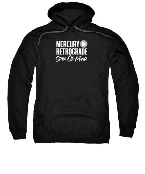 Mercury In Retrograde State Of Mind- Art By Linda Woods Sweatshirt