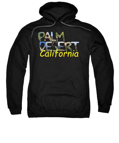 Big Letter Palm Desert California Sweatshirt