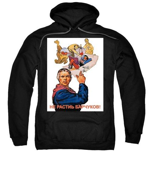 Do Not Grow Lazies Sweatshirt