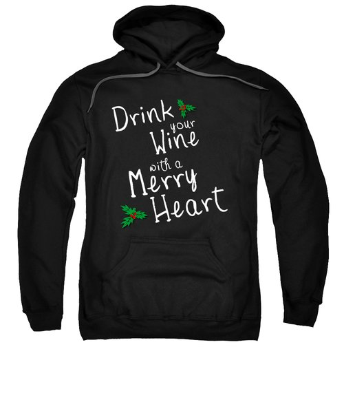 Drink Your Wine With A Merry Heart Sweatshirt